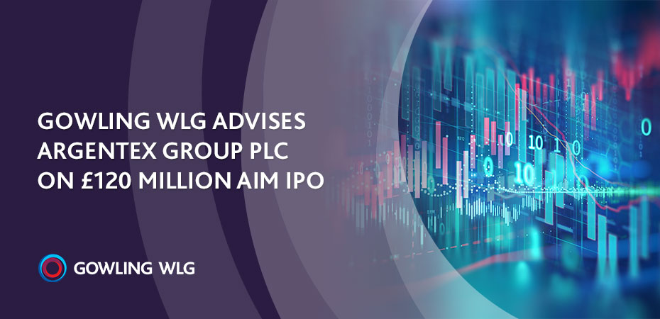 Gowling WLG advises on £120 million AIM IPO