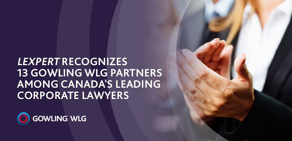 Lexpert recognizes 13 Gowling WLG partners among Canada's leading corporate lawyers