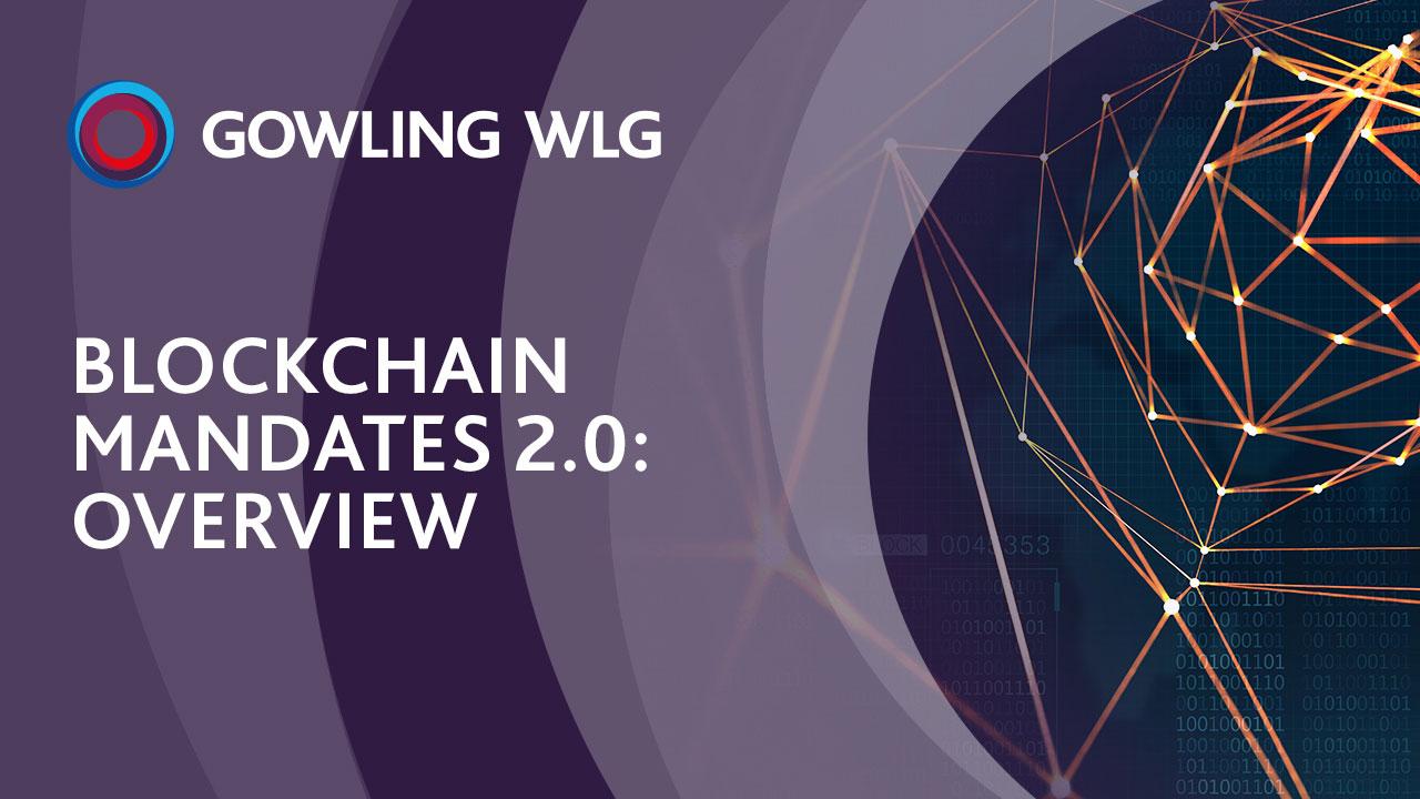 Blockchain Mandates 2 0: Overview | Gowling WLG