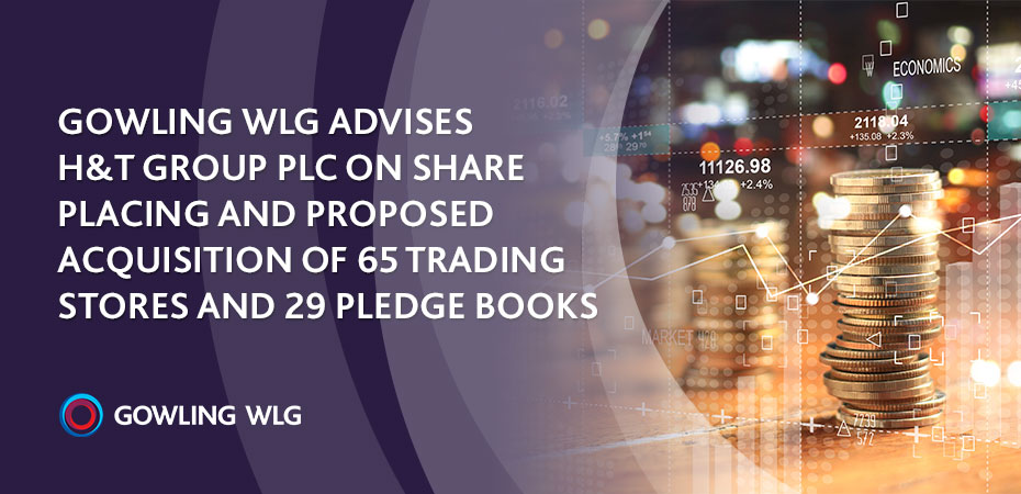 Gowling WLG advises H&T Group plc on share placing